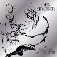Quin Kirchner - The Shadows & The Light ****½