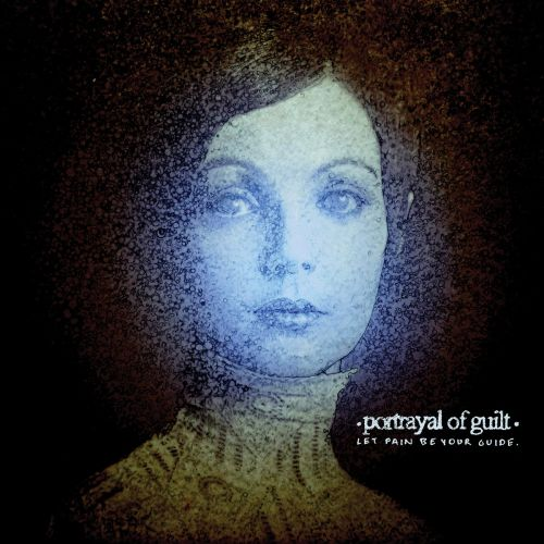 Stream Portrayal Of Guilt's Debut Album Let Pain Be Your Guide