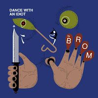 BROM - Dance with an Idiot ***½