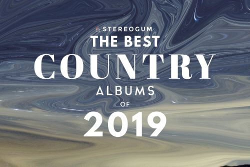 The 10 Best Country Albums Of 2019