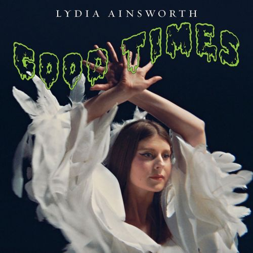 "Lydia Ainsworth - ""Good Times"""