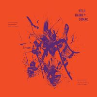 "Sumac and Keiji Haino - Even for just the briefest moment/Keep charging this ""expiation""/Plug in to make it slightly better ****1/2"
