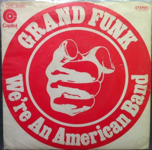 """The Number Ones: Grand Funk's """"We're An American Band"""""""