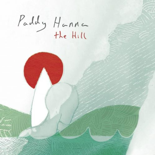The Story Behind Every Song On Paddy Hanna's New Album The Hill