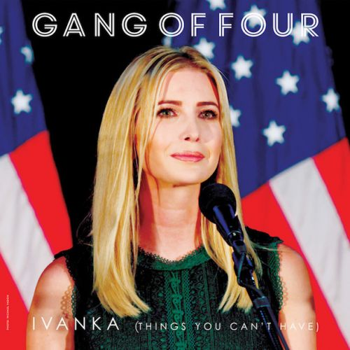 "Gang Of Four - ""Ivanka """