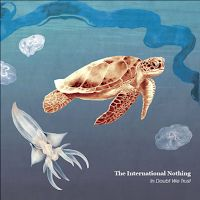 The International Nothing - In Doubt We Trust ***½