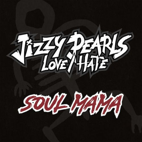 JIZZY PEARL'S LOVE/HATE To Release New Single 'Soul Mama' Next Month