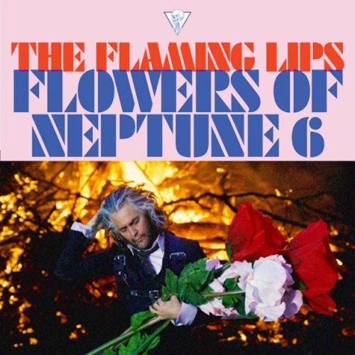 "The Flaming Lips - ""Flowers Of Neptune 6″"