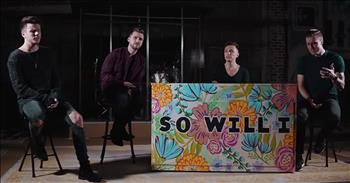 Anthem Lights 'So Will I / Indescribable' Medley
