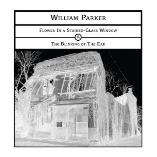 William Parker - Flower in a Stained Glass Window/The Blinking of the Ear *****