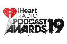 IHeartRadio Podcast Awards 2019 Winners