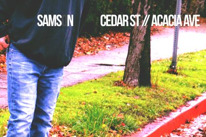 "Just Released: ""Cedar St Acacia Ave"" by Sams n"