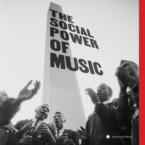 Smithsonian Folkways Presents 'The Social Power of Music'