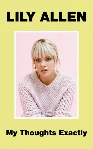 Lily Allen Details New Memoir My Thoughts Exactly