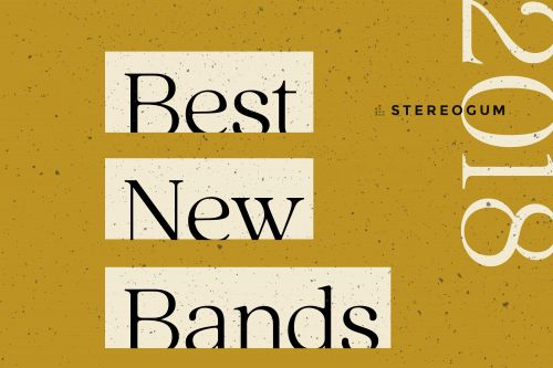 Stereogum's 40 Best New Bands Of 2018