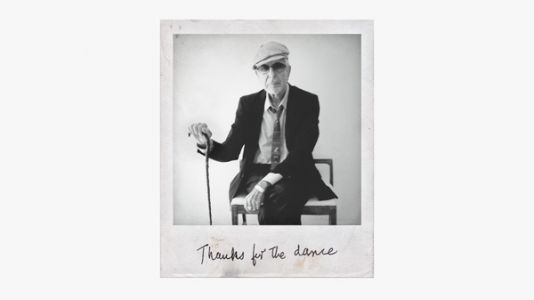 Leonard Cohen Gives 'Thanks For The Dance' From Beyond The Grave