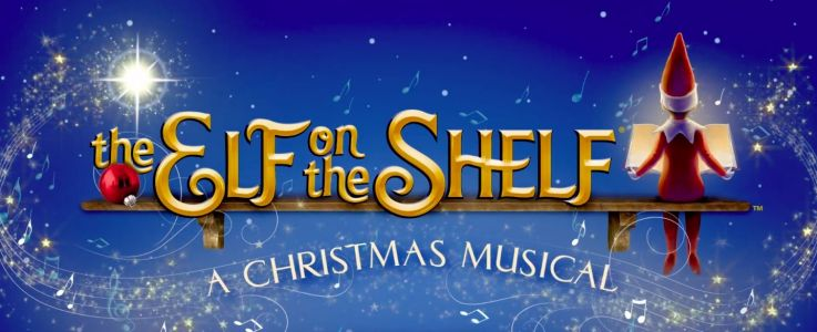 Parents, Brace Yourselves - an Elf on the Shelf Musical Is Coming to a City Near You