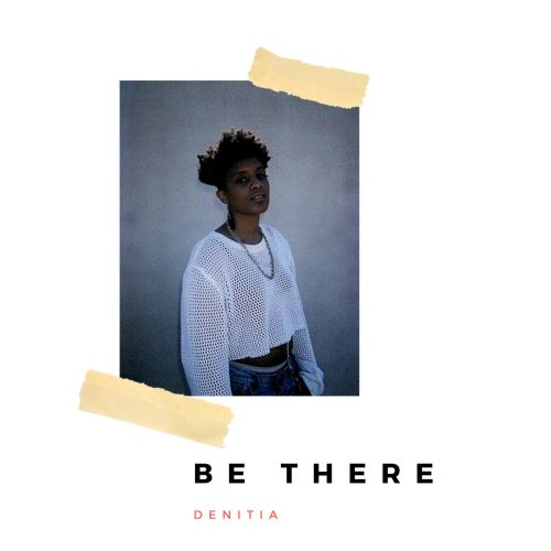 Stream Denitia's New Visual EP Be There