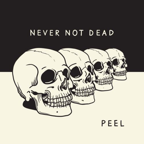 PEEL give a Track by Track breakdown of their new EP, Never Not Dead: Stream