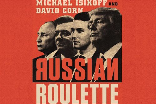 What Does Trump Owe Putin? Michael Isikoff and David Corn's 'Russian Roulette'