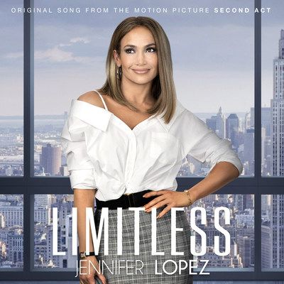 """Jennifer Lopez - """"LIMITLESS"""" - New Track From Singer's Upcoming Film Second Act - Available Now"""