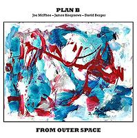 Plan B (Joe McPhee / James Keepnews / David Berger) - From Outer Space ****