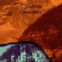 Pascal Battus, Anne-F Jacques, Tim Olive - Trois Conseillers ****