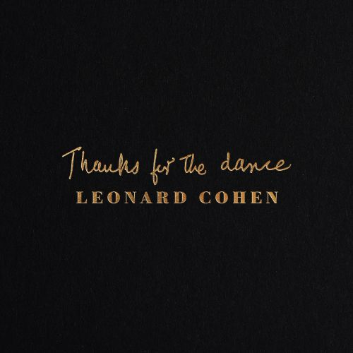 Stream Leonard Cohen's Posthumous Album Thanks For The Dance