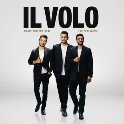 IL VOLO Announce New Album 10 Years - The Best Of, To Be Released November 8 - Available Now For Preorder