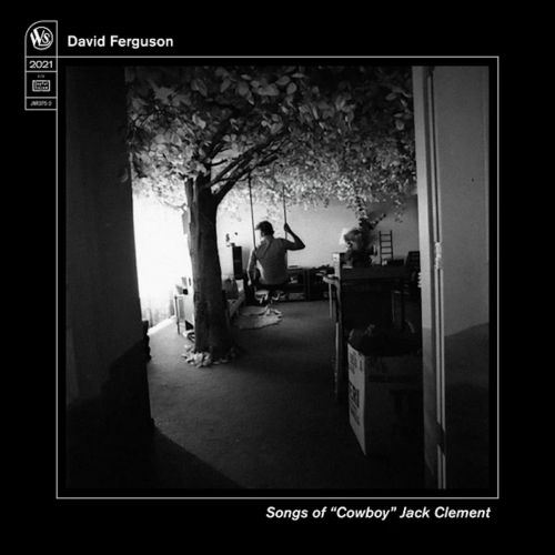 """Stream David Ferguson's Album Of """"Cowboy"""" Jack Clement Covers, Curated By Will Oldham"""