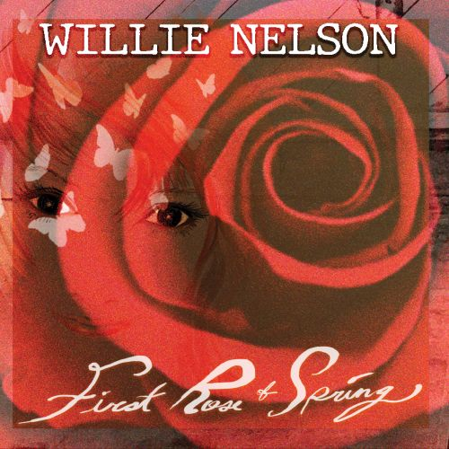 "Willie Nelson - ""First Rose Of Spring"""