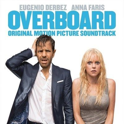 OVERBOARD Original Motion Picture Soundtrack To Be Released Worldwide April 27, 2018