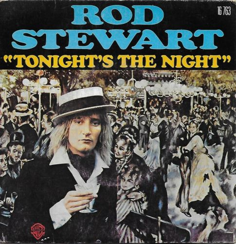 """The Number Ones: Rod Stewart's """"Tonight's The Night """""""