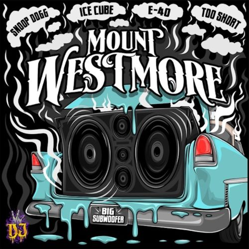 """Snoop Dogg, Ice Cube, E-40, & Too Short Release """"Big Subwoofer,"""" The Debut Single From Their Supergroup Mount Westmore"""