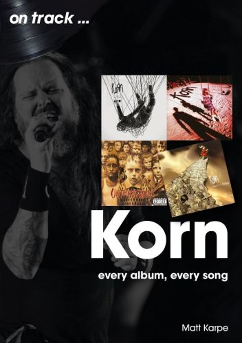 KORN: 'Every Album, Every Song' Book Due in November