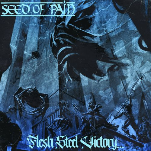 Stream Seed Of Pain's New Album Flesh, Steel, Victory